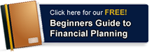 Click here for our FREE! Beginners Guide to Financial Planning